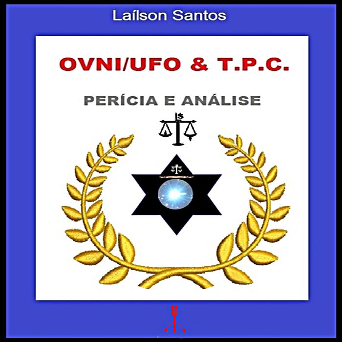 Óvni/Ufo  & T.P.C.,  Perícia e Análise