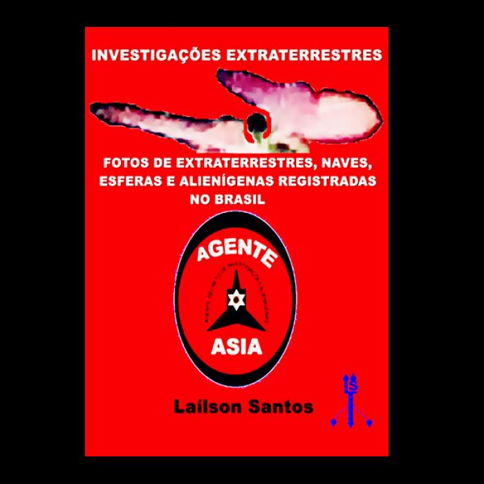 Investigações extraterrestres: fotos de extraterrestres, naves, esferas e alienígenas registradas no brasil, agente asia