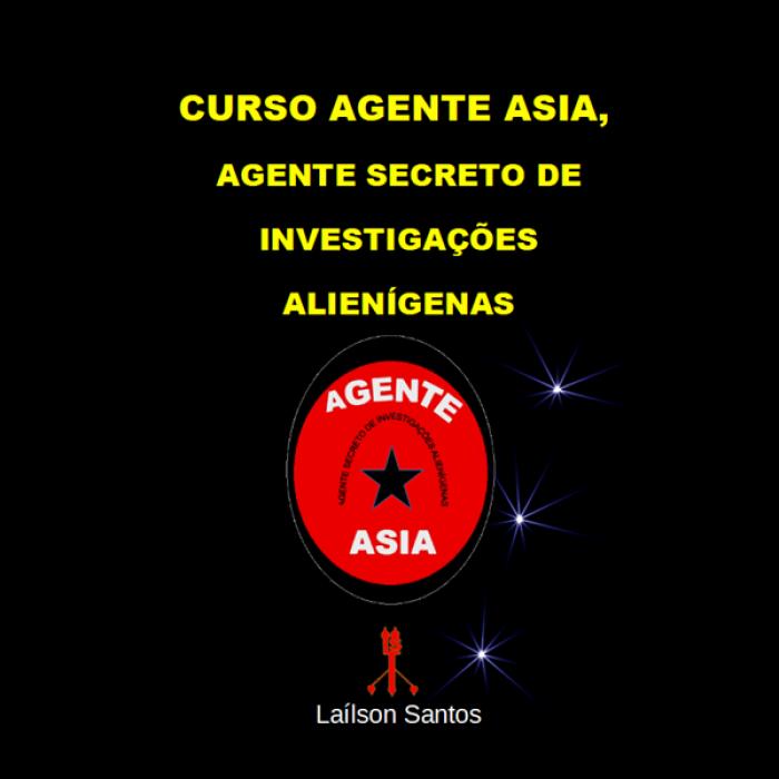 CURSO AGENTE ASIA = AGENTE SECRETO DE INVESTIGAÇÕES ALIENÍGENAS