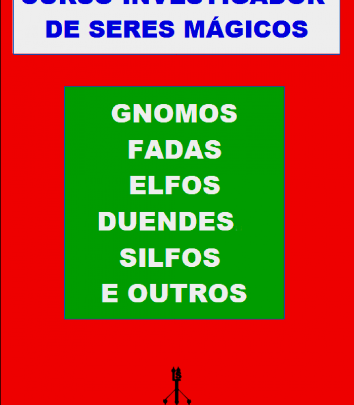 CURSO INVESTIGADOR DE SERES MÁGICOS:  GNOMOS, FADAS, ELFOS, DUENDES, SILFOS E OUTROS